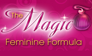 The Magic Feminine Formula