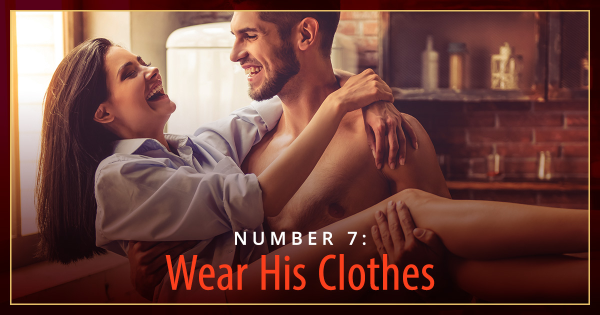 what turns a guy on wear his clothes