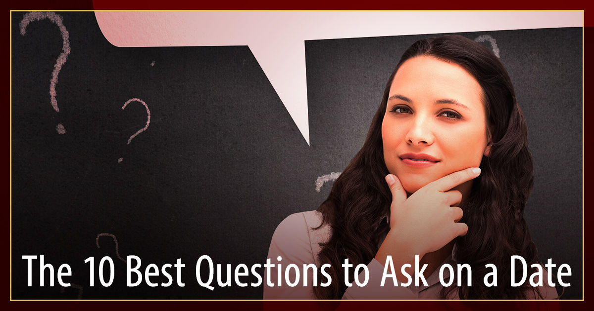 10 best questions to ask on a date