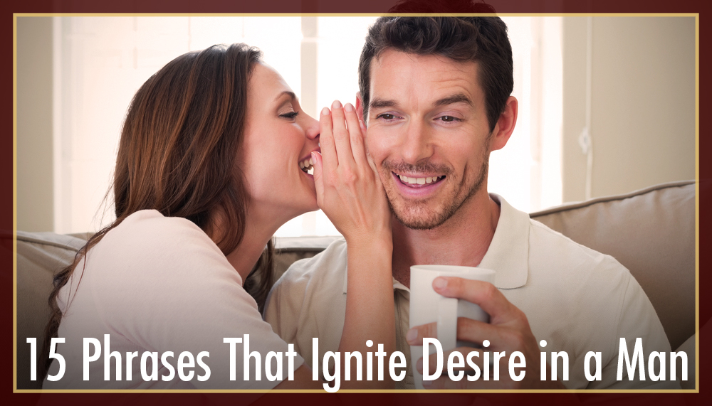 15-phrases-that-ignite-desire-in-a-man